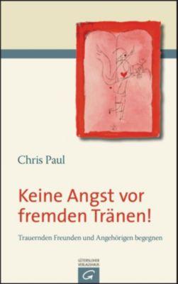 Keine Angst vor fremden Tränen!, Chris Paul