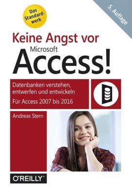 Keine Angst vor Microsoft Access!, Andreas Stern