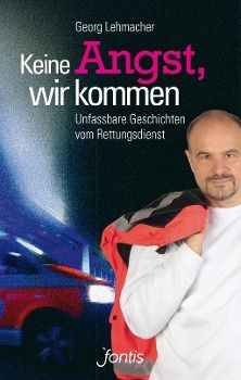 Keine Angst, wir kommen - Georg Lehmacher |