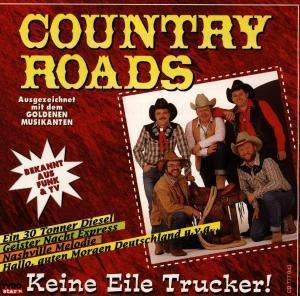 Keine Eile Trucker, Country Roads
