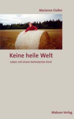 Keine heile Welt, Marianne Glaßer