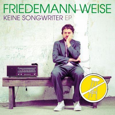 Keine Songwriter EP, Friedemann Weise