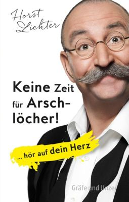 Keine Zeit für Arschlöcher!, Horst Lichter