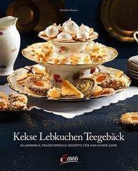 Kekse - Lebkuchen - Teegebäck - Elisabeth Ruckser  