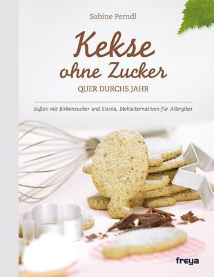 Kekse ohne Zucker, Sabine Perndl