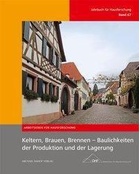 Keltern, Brauen, Brennen - Baulichkeiten der Produktion und der Lagerung