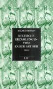 Keltische Erzählungen vom Kaiser Arthur, Helmut Birkhan