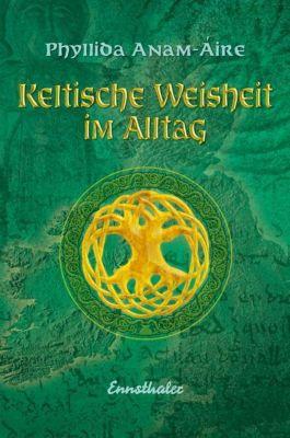 Keltische Weisheit im Alltag, Phyllida Anam-Áire