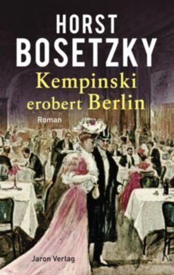 Kempinski erobert Berlin - Horst Bosetzky  