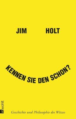 Kennen Sie den schon?, Jim Holt
