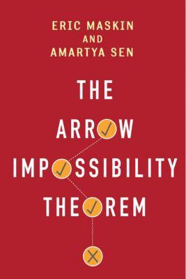 Kenneth J. Arrow Lecture Series: The Arrow Impossibility Theorem, Amartya Sen, Eric Maskin