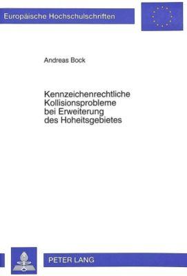Kennzeichenrechtliche Kollisionsprobleme bei Erweiterung des Hoheitsgebietes, Andreas Bock