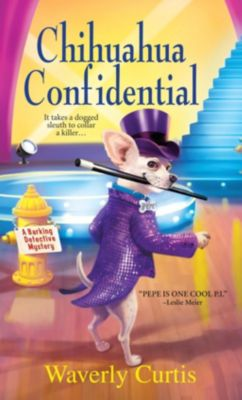 Kensington: Chihuahua Confidential, Waverly Curtis