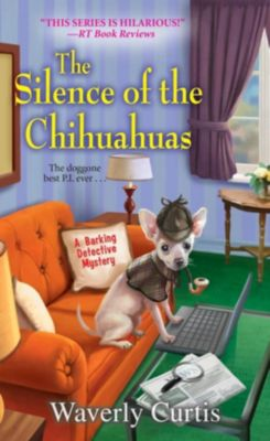 Kensington: The Silence of the Chihuahuas, Waverly Curtis