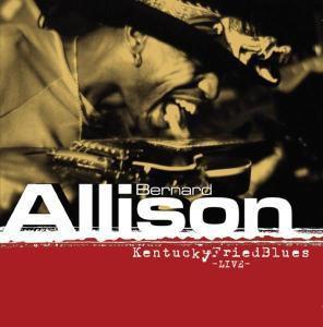 Kentucky Fried Blues-Live, Bernard Allison