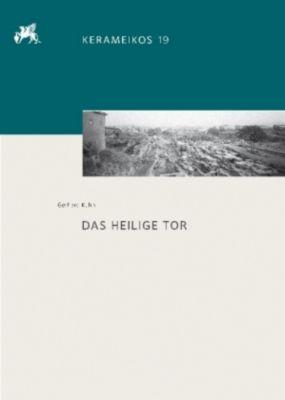 Kerameikos: .19 Das heilige Tor, Gerhard Kuhn