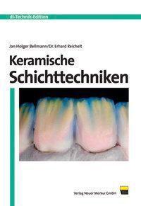 Keramische Schichttechniken, Jan-Holger Bellmann, Erhard Reichelt