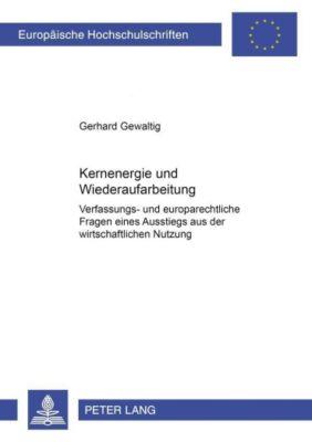Kernenergie und Wiederaufarbeitung, Gerhard Gewaltig