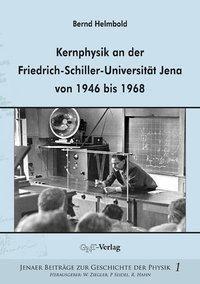 Kernphysik an der Friedrich-Schiller-Universität Jena von 1946 bis 1968, Bernd Helmbold