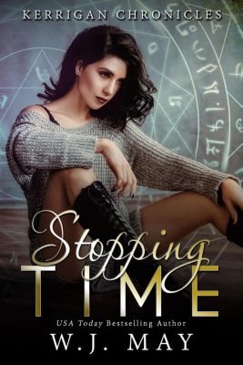 Kerrigan Chronicles: Stopping Time (Kerrigan Chronicles, #1), W.J. May
