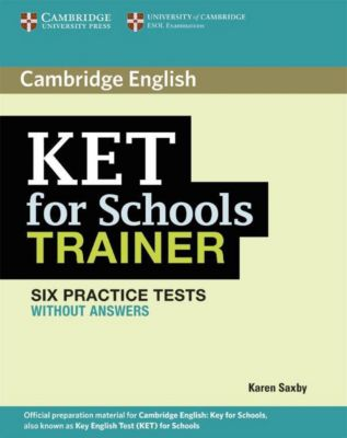 KET for Schools Trainer: Six Practice Tests (without answers)