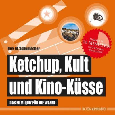 Ketchup, Kult und Kino-Küsse - Dirk M. Schumacher pdf epub