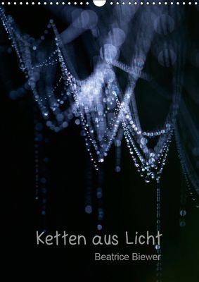 Ketten aus Licht (Wandkalender 2019 DIN A3 hoch), Beatrice Biewer