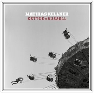 Kettnkarussell, Mathias Kellner
