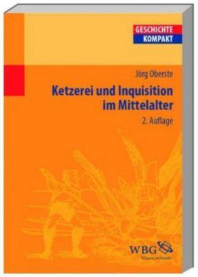 Ketzerei und Inquisition im Mittelalter, Jörg Oberste
