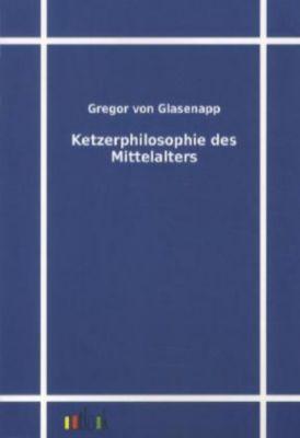 Ketzerphilosophie des Mittelalters, Gregor von Glasenapp