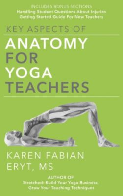 Key Aspects of Anatomy for Yoga Teachers, Karen Fabian