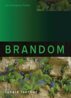Key Contemporary Thinkers: Brandom, Ronald Loeffler