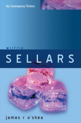 Key Contemporary Thinkers: Wilfrid Sellars, James O'shea