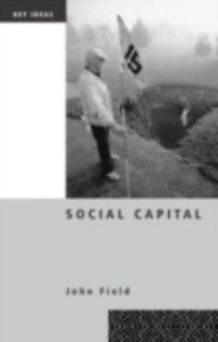 Key Ideas: Social Capital, John Field