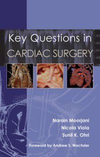 Key Questions in Cardiac Surgery, Narain Moorjani