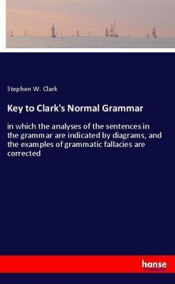 Key to Clark's Normal Grammar, Stephen W. Clark