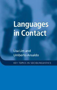 Key Topics in Sociolinguistics: Languages in Contact, Umberto Ansaldo, Lisa Lim