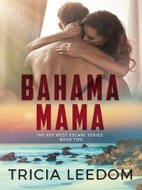 Key West Escape: Bahama Mama, Tricia Leedom