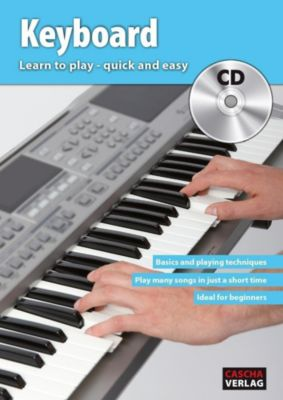 Keyboard: Learn to play - quick and easy, w. Audio-CD, Cascha Verlag
