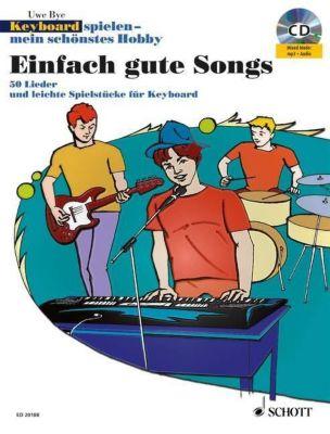 Keyboard spielen - mein schönstes Hobby, Spielbuch Einfach gute Songs, m. Mixed-Mode-CD, Uwe Bye