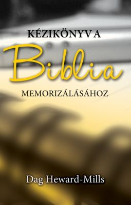 Kézikönyv A Biblia Memorizálásához, Dag Heward-Mills
