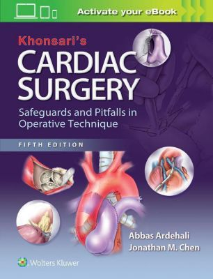 Khonsari's Cardiac Surgery: Safeguards and Pitfalls in Operative Technique, 5 Vols., Abbas Ardehali