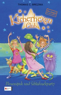 Kicherhexen-Club Band 5: Hexenspuk und Schlafsackparty, Thomas Brezina