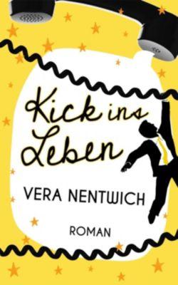 Kick ins Leben, Vera Nentwich
