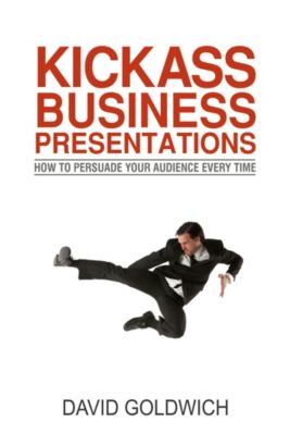 Kickass Business Presentations, David Goldwich
