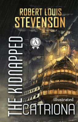 Kidnapped. Catriona, Robert Louis Stevenson