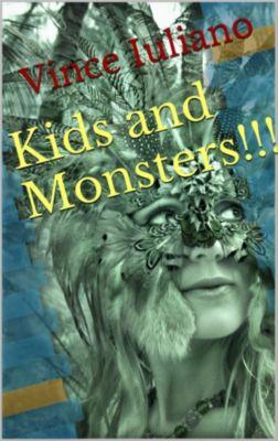 Kids and Monsters Series: Kids and Monsters! (Kids and Monsters Series, #1), Vince Iuliano, Don Gumball