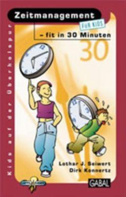 Kids auf der Überholspur: Zeitmanagement - fit in 30 Minuten, Lothar J. Seiwert, Dirk Konnertz