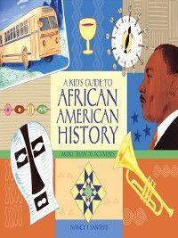 Kid's Guide series: A Kid's Guide to African American History, Nancy  I. Sanders