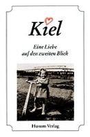Kiel. Eine Liebe auf den zweiten Blick -  pdf epub